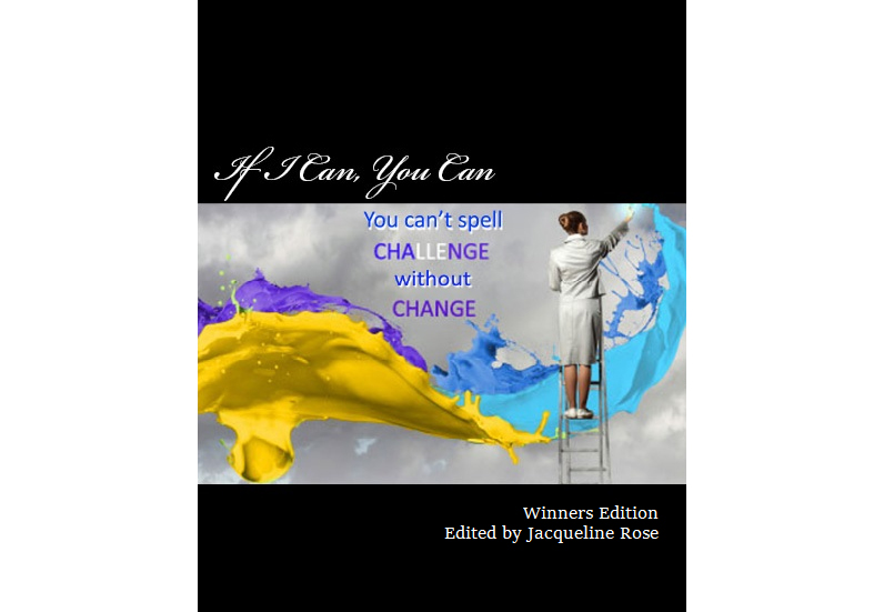 If I Can, You Can – Winner's edition, in which Linda authored the chapter 'Follow Your Dreams'. A Winner's Edition